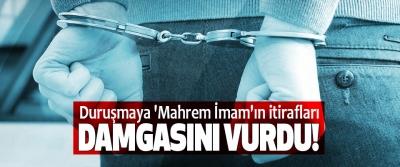 Duruşmaya 'Mahrem İmam'ın itirafları Damgasını Vurdu!