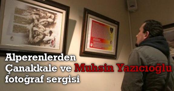 Alperenlerden Çanakkale ve Muhsin Yazıcıoğlu fotoğraf sergisi