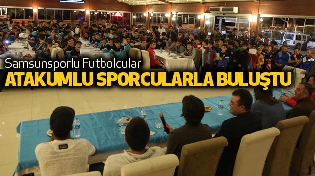 Samsunsporlu Futbolcular Atakumlu Sporcularla Buluştu