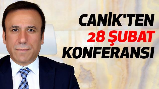 Canik'ten 28 Şubat Konferansı