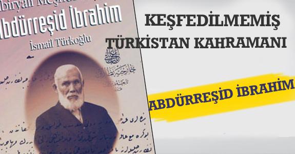 Keşfedilmemiş Bir Türkistan Kahramanı