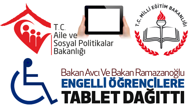 Bakan Avcı Ve Bakan Ramazanoğlu, Engelli Öğrencilere...