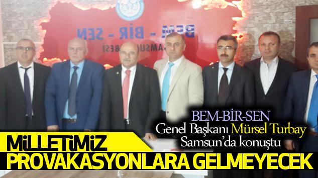 BEM-BİR-SEN Genel Başkanı Mürsel Turbay Samsun'da konuştu!