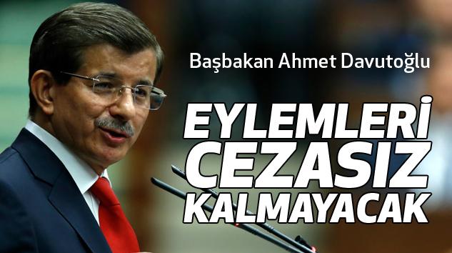 Ahmet Davutoğlu: Eylemleri Cezasız Kalmayacak