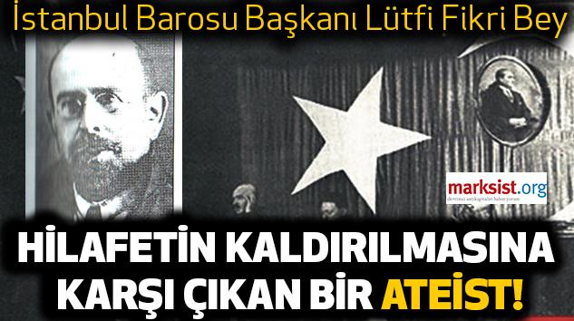 İstanbul Barosu Başkanı Lütfi Fikri Bey