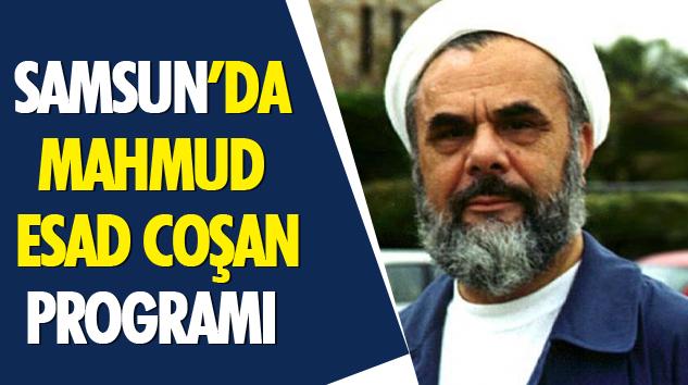 Samsun'da Mahmud Esad Coşan Programı
