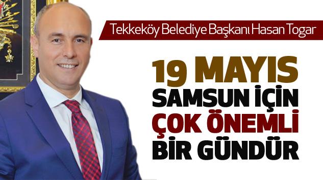 19 Mayıs Samsun İçin Çok Önemli Bir Gündür...