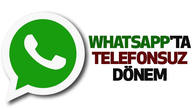 Whatsapp'ta Telefonsuz Dönem..