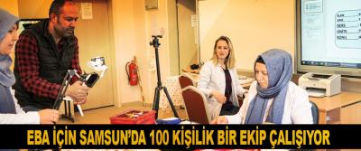 EBA İçin Samsun'da 100 Kişilik Bir Ekip Çalışıyor