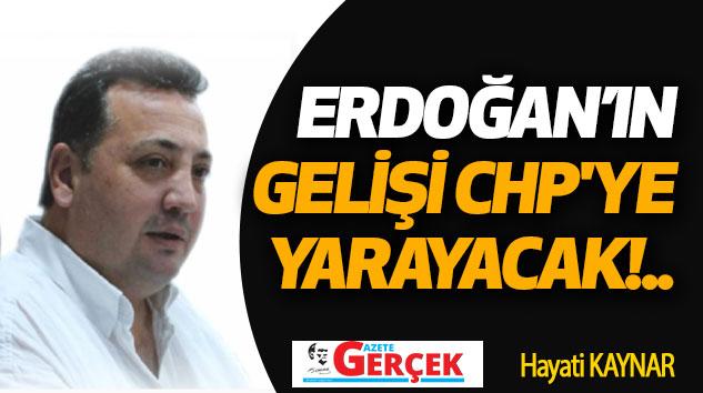 Erdoğan'ın Gelişi Chp'ye Yarayacak!..