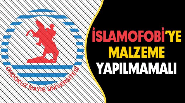 İslamofobi'ye Malzeme Yapılmamalı