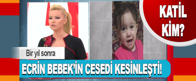 Ecrin Bebek'in Cesedi Kesinleşti!
