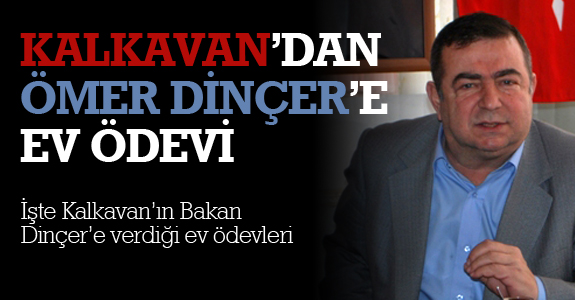 Kalkavan'dan Ömer Dinçer'e ev ödevi