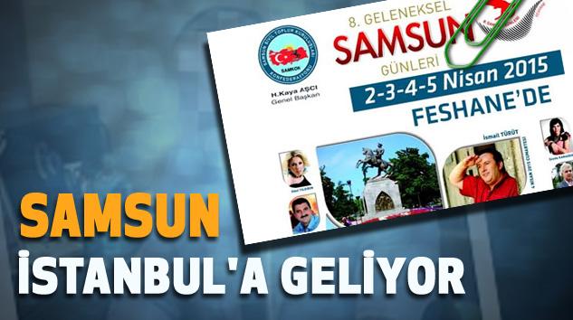 Samsun İstanbul'a Geliyor
