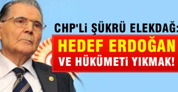 CHP'li Elekdağ: Hedef Başbakan Erdoğan'dır