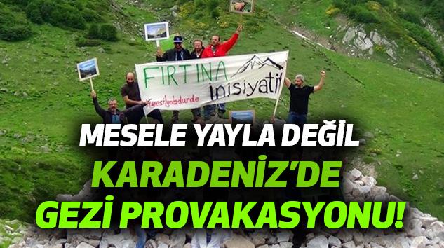Karadeniz'de Yeni Bir Gezi Provakasyonu!