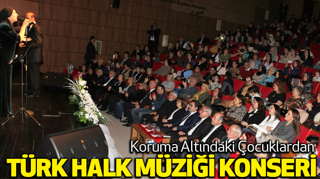Koruma Altındaki Çocuklardan Türk Halk Müziği Konseri