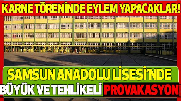 Samsun Anadolu Lisesi'nde Büyük ve Tehlikeli Provakasyon!