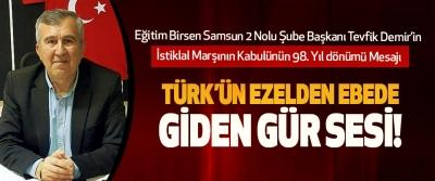 Eğitim Birsen Samsun 2 Nolu Şube Başkanı Tevfik Demir'in İstiklal Marşının Kabulünün 98. Yıl dönümü Mesajı