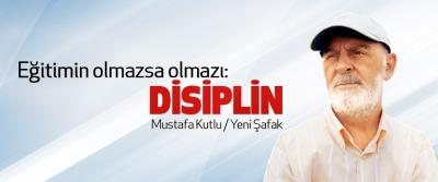 Eğitimin olmazsa olmazı: Disiplin