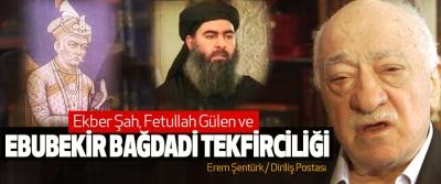 Ekber Şah, Fetullah Gülen ve Ebubekir Bağdadi Tekfirciliği