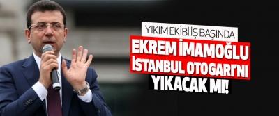 Ekrem İmamoğlu İstanbul Otogarı'nı Yıkacak Mı!