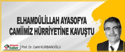 Elhamdülillah Ayasofya Camiimiz Hürriyetine Kavuştu