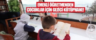 Emekli Öğretmenden Çocuklar İçin Gezici Kütüphane!