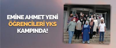 Emine Ahmet Yeni Öğrencileri YKS Kampında!