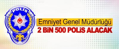 Emniyet Genel Müdürlüğü 2 Bin 500 Polis Alacak