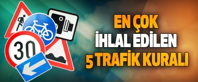 En Çok İhlal Edilen 5 Trafik Kuralı