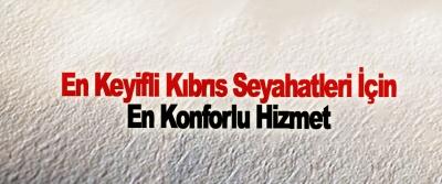En Keyifli Kıbrıs Seyahatleri İçin En Konforlu Hizmet
