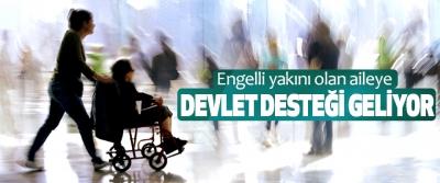 Engelli yakını olan aileye Devlet Desteği Geliyor