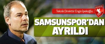 Engin İpekoğlu Samsunspor'dan  ayrıldı