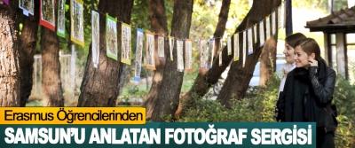 Erasmus Öğrencilerinden Samsun'u Anlatan Fotoğraf Sergisi