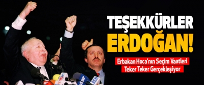 Erbakan Hoca'nın Seçim Vaatleri Teker Teker Gerçekleşiyor
