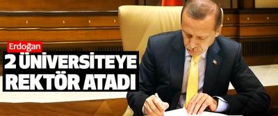 Erdoğan, 2 Üniversiteye Rektör Atadı