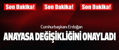 Erdoğan, Anayasa Değişikliğini Onayladı