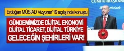Erdoğan MÜSİAD Vizyoner'19 açılışında konuştu