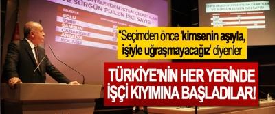 """Erdoğan: """"Seçimden önce 'kimsenin aşıyla, işiyle uğraşmayacağız' diyenler Türkiye'nin her yerinde işçi kıyımına başladılar!"""
