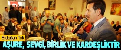 Erdoğan Tok: Aşure, Sevgi, Birlik Ve Kardeşliktir
