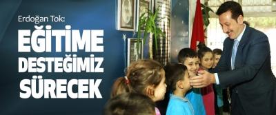 Erdoğan Tok: Eğitime Desteğimiz Sürecek