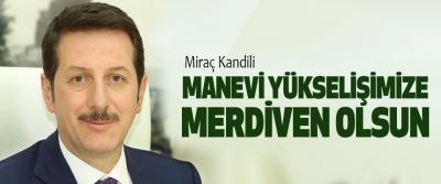 Erdoğan Tok: Miraç Kandili, Manevi Yükselişimize Merdiven Olsun