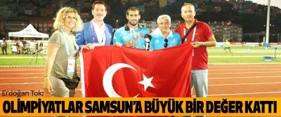 Erdoğan Tok: Olimpiyatlar Samsun'a Büyük Bir Değer Kattı