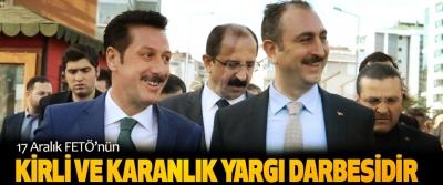 Erdoğan Tok,17 Aralık FETÖ'nün Kirli Ve Karanlık Yargı Darbesidir