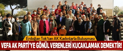 Erdoğan Tok'tan AK Kadınlarla Buluşması