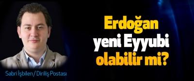 Erdoğan yeni Eyyubi olabilir mi?