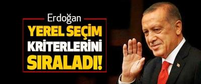 Erdoğan yerel seçim kriterlerini sıraladı!