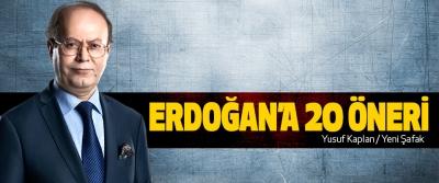Erdoğan'a 20 Öneri
