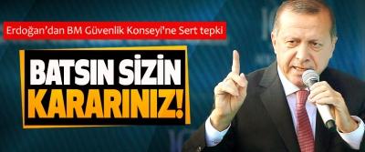 Erdoğan'dan BM Güvenlik Konseyi'ne Sert tepki